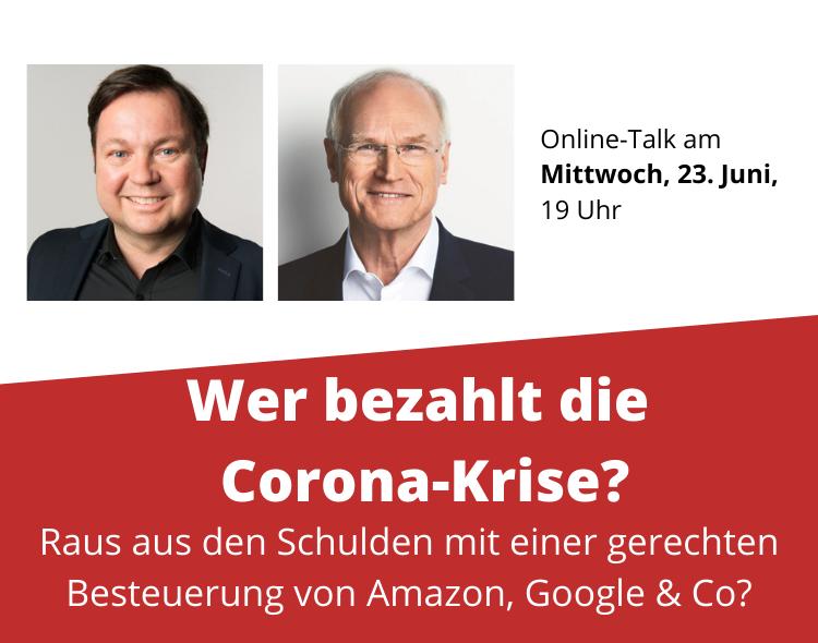 """Einladung zur Online-Diskussion: """"Wer bezahlt die Corona-Krise – Raus aus den Schulden mit einer gerechten Besteuerung von Amazon, Google & Co?"""""""